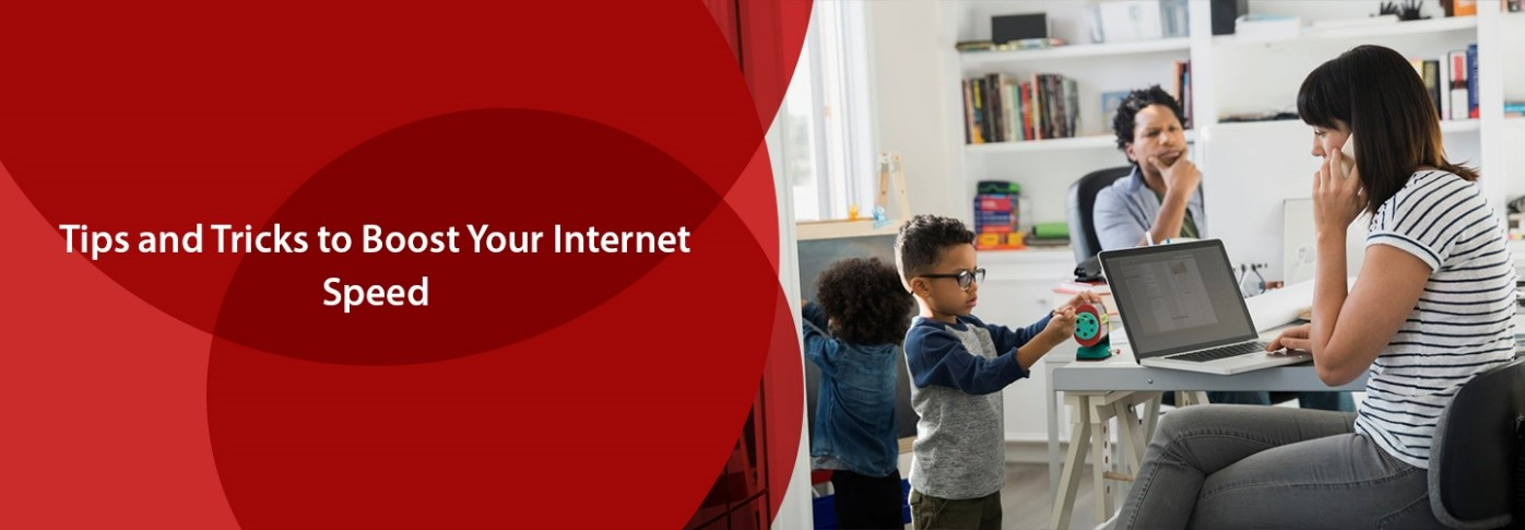 Tips and Tricks to Boost Your Internet Speed